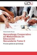 Aprendizaje Cooperativo En Matematicas En Educacion Secundaria.Tomo II [Spanish]