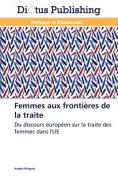 Femmes Aux Frontieres de La Traite  [FRE]