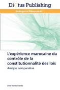 L'Experience Marocaine Du Controle de La Constitutionnalite Des Lois  [FRE]