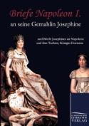 Briefe Napoleon I. an Seine Gemahlin Josephine [GER]