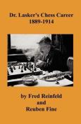 Dr. Lasker's Chess Career 1889-1914