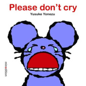 Please Don't Cry [Board book]