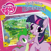Welcome to Equestria! (My Little Pony