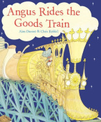 Angus Rides The Goods Train