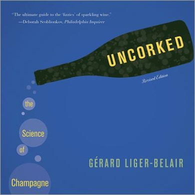 Uncorked: The Science of Champagne (Revised Edition) ?