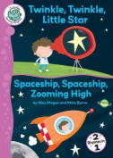 Twinkle, Twinkle, Little Star and Spaceship, Spaceship, Zooming High (Tadpoles