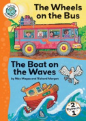 The Wheels on the Bus and the Boat on the Waves (Tadpoles