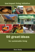 50 Great Ideas for Sustainable Living