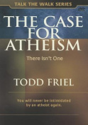 The Case for Atheism