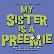 My Sister Is a Preemie