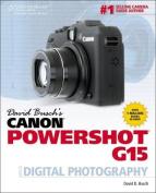 David Busch's Canon Powershot G15 Guide to Digital Photography