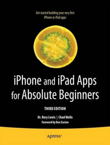 iPhone and iPad Apps for Absolute Beginners by Rory Lewis.