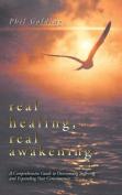 Real Healing, Real Awakening
