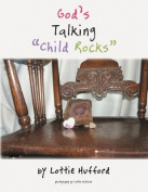 "God's Talking ""Child Rocks"""