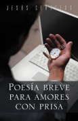 Poesia Breve Para Amores Con Prisa [Spanish]