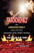 Suddenly and Unexpectedly--Non-Fiction -- The End of Our Times