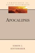 Apocalipsis (Revelation) (Serie Comentario al Nuevo Testamento  [Spanish]