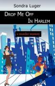 Drop Me Off in Harlem