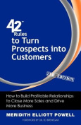 42 Rules to Turn Prospects into Customers (2nd Edition)