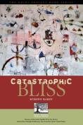 Catastrophic Bliss