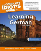 The Complete Idiot's Guide to Learning German (Complete Idiot's Guides