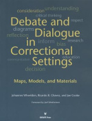 Debates and Dialogue in Correctional Settings
