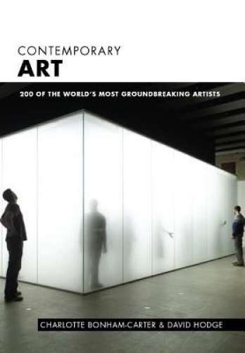 Contemporary Art: The Essential Guide to 200 Groundbreaking Artists.