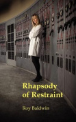 Rhapsody of Restraint