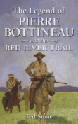 The Legend of Pierre Bottineau and the Red River Valley
