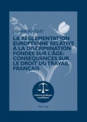 La Reglementation Europeenne Relative a la Discrimination Fondee Sur L'Age [FRE]