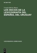 Los Inicios de la Lexicografia del Espanol del Uruguay [Spanish]