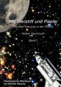 Mit Bleistift Und Papier - Remote Viewing in Der Praxis. Band 1. [GER]