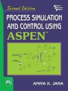 Process Simulation And Control Using Aspen (TM)