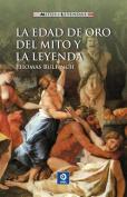 La Edad de Oro del Mito y la Leyenda = The Golden Age of Myth and Legend [Spanish]