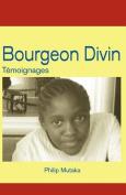 Bourgeon Divin: Temoignages [FRE]