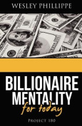 The Billionaire Mentality for Today
