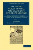 Leechdoms, Wortcunning, and Starcraft of Early England 3 Volume Set