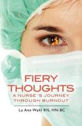 Fiery Thoughts a Nurse's Journey Through Burnout