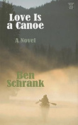 Love Is a Canoe [Large Print]