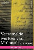 Verzamelde Werken Van Multatuli (in 10 Delen) - Deel VIII - Ideen - Zesde Bundel [DUT]