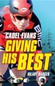 Cadel Evans - Giving His Best