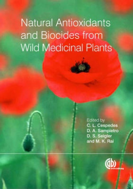 Natural Antioxidants and Biocides from Wild Medicinal Plants