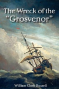 """The Wreck of the """"Grosvenor"""""""