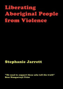 Liberating Aboriginal People from Violence