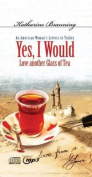 Yes, I Would Love Another Glass of Tea [Audio]