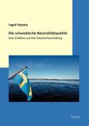 Die Schwedische Neutralit Tspolitik [GER]