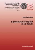 Jugendkriminalrechtspflege in Der Ukraine [GER]