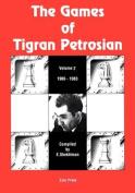The Games of Tigran Petrosian Volume 2 1966-1983