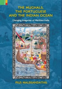 The Mughals, the Portuguese and the Indian Ocean