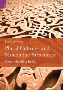 Plural Cultures and Monolothic Structures Comprehending India